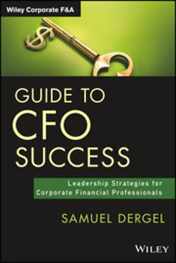 Dergel, Samuel - Guide to CFO Success: Leadership Strategies for Corporate Financial Professionals, ebook