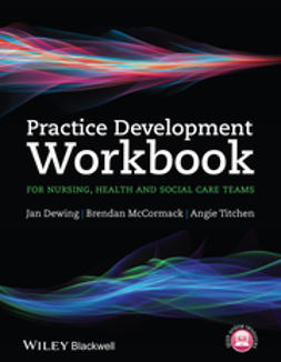 Dewing, Jan - Practice Development Workbook for Nursing, Health and Social Care Teams, e-bok