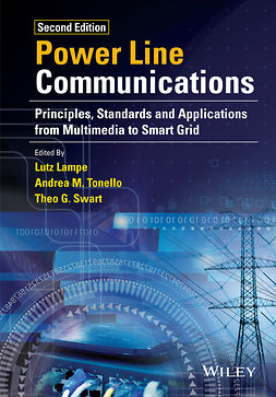 Lampe, Lutz - Power Line Communications: Principles, Standards and Applications from Multimedia to Smart Grid, ebook