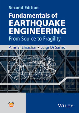 Elnashai, Amr S. - Fundamentals of Earthquake Engineering: From Source to Fragility, ebook