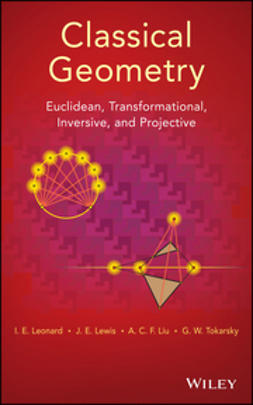 Leonard, I. E. - Classical Geometry: Euclidean, Transformational, Inversive, and Projective, ebook
