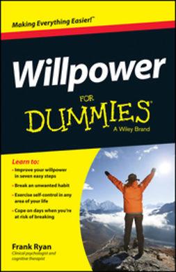 Ryan, Frank - Willpower For Dummies, e-bok