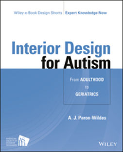 Paron-Wildes, A. J. - Interior Design for Autism from Adulthood to Geriatrics, ebook