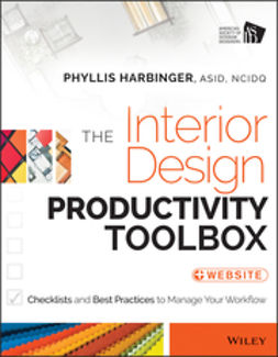 Harbinger, Phyllis - The Interior Design Productivity Toolbox: Checklists and Best Practices to Manage Your Workflow, ebook