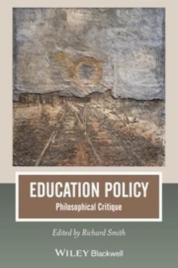 Smith, Richard - Education Policy: Philosophical Critique, e-bok