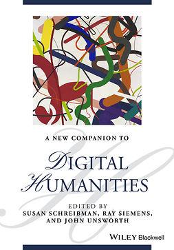 Schreibman, Susan - A New Companion to Digital Humanities, e-bok