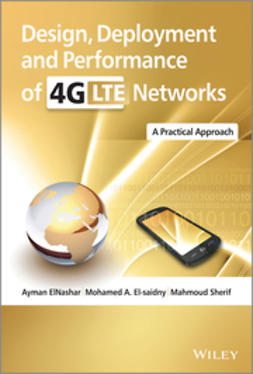 ElNashar, Ayman - Design, Deployment and Performance of 4G-LTE Networks: A Practical Approach, e-bok
