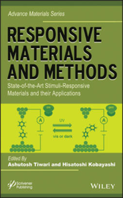 Tiwari, Ashutosh - Responsive Materials and Methods: State-of-the-Art Stimuli-Responsive Materials and Their Applications, ebook