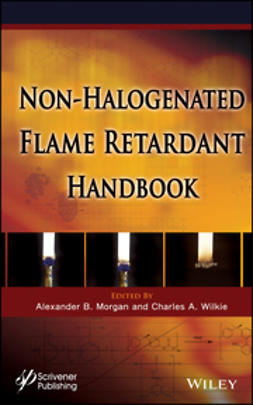 Morgan, Alexander B. - The Non-halogenated Flame Retardant Handbook, ebook