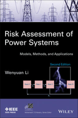 Li, Wenyuan - Risk Assessment of Power Systems: Models, Methods, and Applications, ebook