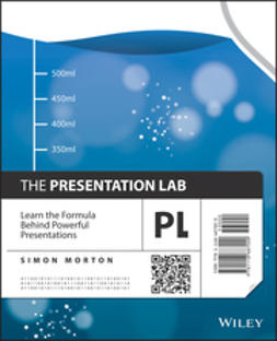Morton, Simon - The Presentation Lab: Learn the Formula Behind Powerful Presentations, ebook