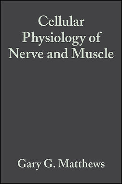 Matthews, Gary G. - Cellular Physiology of Nerve and Muscle, ebook