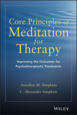 Simpkins, Annellen M. - Core Principles of Meditation for Therapy: Improving the Outcomes for Psychotherapeutic Treatments, ebook