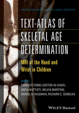 Tomei, Ernesto - Text-Atlas of Skeletal Age Determination: MRI of the Hand and Wrist in Children, ebook