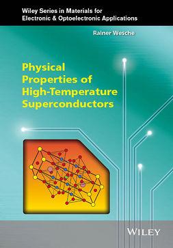 Wesche, Rainer - Physical Properties of High-Temperature Superconductors, e-bok