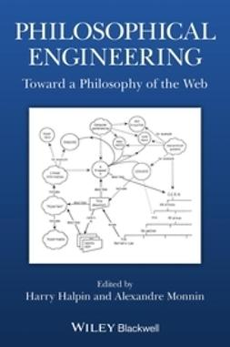 Halpin, Harry - Philosophical Engineering: Toward a Philosophy of the Web, ebook