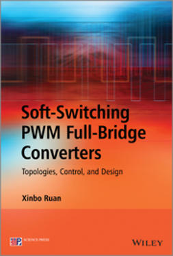 Ruan, Xinbo - Soft-Switching PWM Full-Bridge Converters: Topologies, Control, and Design, ebook