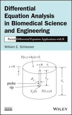 Schiesser, William E. - Differential Equation Analysis in Biomedical Science and Engineering: Partial Differential Equation Applications with R, e-bok