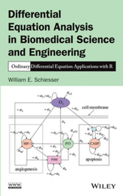 Schiesser, William E. - Differential Equation Analysis in Biomedical Science and Engineering: Ordinary Differential Equation Applications with R, e-bok