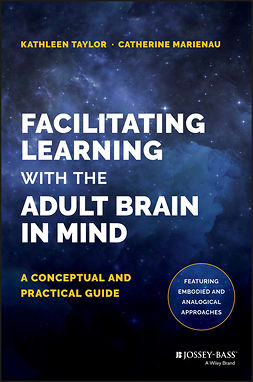 Marienau, Catherine - Facilitating Learning with the Adult Brain in Mind: A Conceptual and Practical Guide, e-bok