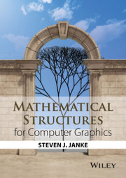 Janke, Steven J. - Mathematical Structures for Computer Graphics, e-kirja