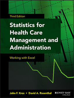 Kros, John F. - Statistics for Health Care Management and Administration: Working with Excel, ebook