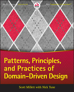 Millett, Scott - Patterns, Principles, and Practices of Domain-Driven Design, e-kirja