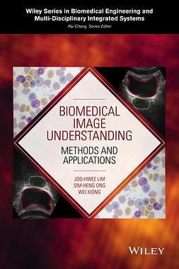Lim, Joo-Hwee - Biomedical Image Understanding: Methods and Applications, e-bok