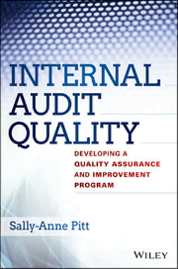 Pitt, Sally-Anne - Internal Audit Quality: Developing a Quality Assurance and Improvement Program, ebook