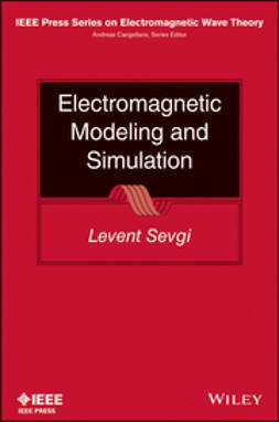 Sevgi, Levent - Electromagnetic Modeling and Simulation, ebook