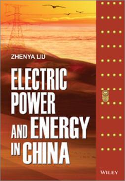 Liu, Zhenya - Electric Power and Energy in China, e-kirja