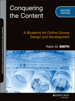 Smith, Robin M. - Conquering the Content: A Blueprint for Online Course Design and Development, ebook