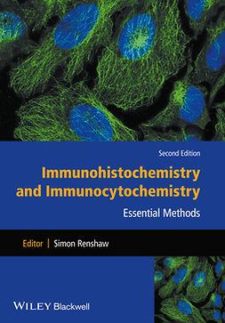 Renshaw, Simon - Immunohistochemistry and Immunocytochemistry: Essential Methods, ebook