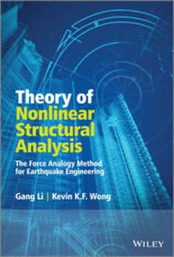 Li, Gang - Theory of Nonlinear Structural Analysis: The Force Analogy Method for Earthquake Engineering, ebook