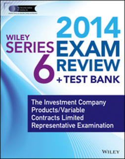 - Wiley Series 6 Exam Review 2014 + Test Bank: The Investment Company Products / Variable Contracts Limited Representative Examination, ebook