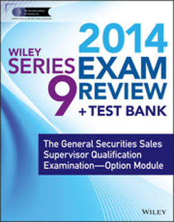 - Wiley Series 9 Exam Review 2014 + Test Bank: The General Securities Sales Supervisor Qualification Examination--Option Module, e-kirja