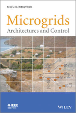 Hatziargyriou, Nikos - Microgrids: Architectures and Control, ebook