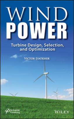 Lyatkher, Victor M. - Wind Power: Turbine Design, Selection, and Optimization, ebook