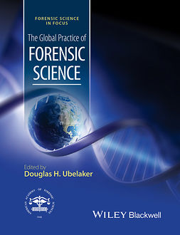 Ubelaker, Douglas H. - The Global Practice of Forensic Science, ebook