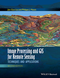 Liu, Jian Guo - Image Processing and GIS for Remote Sensing: Techniques and Applications, ebook