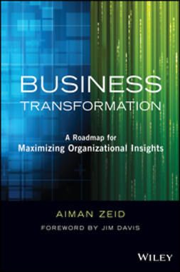 Davis, Jim - Business Transformation: A Roadmap for Maximizing Organizational Insights, ebook