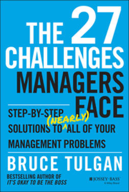 Tulgan, Bruce - The 27 Challenges Managers Face: Step-by-Step Solutions to (Nearly) All of Your Management Problems, ebook