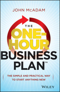McAdam, John - The One-Hour Business Plan: The Simple and Practical Way to Start Anything New, ebook