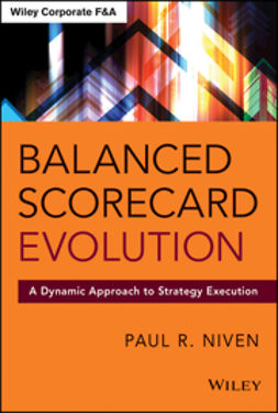 Niven, Paul R. - Balanced Scorecard Evolution: A Dynamic Approach to Strategy Execution, e-kirja