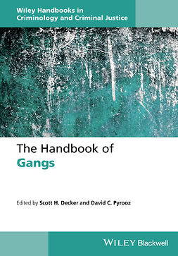 Decker, Scott H. - The Handbook of Gangs, e-kirja