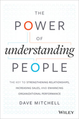 Mitchell, Dave - The Power of Understanding People: The Key to Strengthening Relationships, Increasing Sales, and Enhancing Organizational Performance, e-kirja