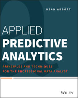 Abbott, Dean - Applied Predictive Analytics: Principles and Techniques for the Professional Data Analyst, ebook