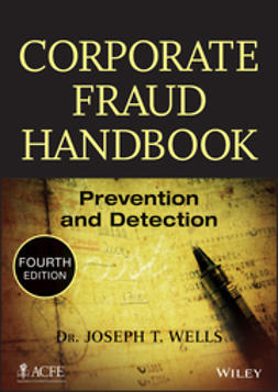 Wells, Joseph T. - Corporate Fraud Handbook: Prevention and Detection, ebook