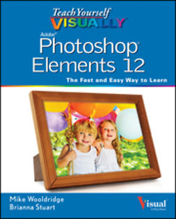 Wooldridge, Mike - Teach Yourself VISUALLY Photoshop Elements 12, ebook