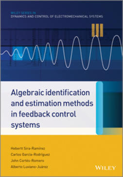 Sira-Ram?rez, Hebertt - Algebraic Identification and Estimation Methods in Feedback Control Systems, ebook